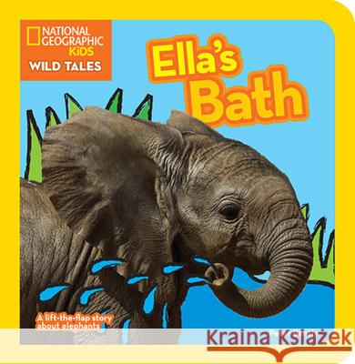 Ella's Bath: A Lift-The-Flap Story about Elephants Peter Bently 9781426313608