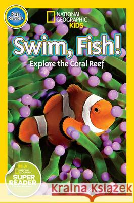 Swim, Fish!: Explore the Coral Reef Susan Neuman 9781426315107