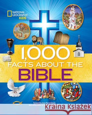 1,000 Facts about the Bible National Geographic Kids                 Jean-Pierre Isbouts 9781426318658
