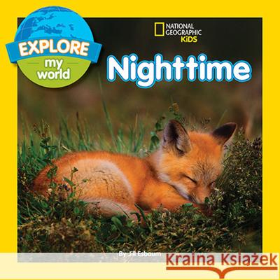 Explore My World Nighttime Jill Esbaum 9781426320484