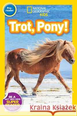 Trot, Pony! National Geographic Kids 9781426324130