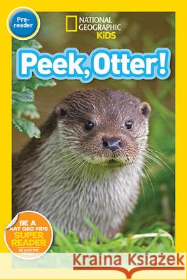 Peek, Otter National Geographic Kids 9781426324369