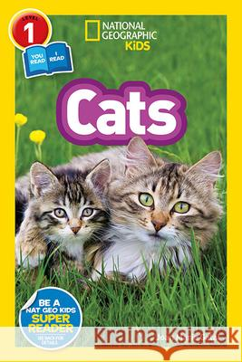 National Geographic Readers: Cats (Level 1 Co-Reader) Joan Galat 9781426328831