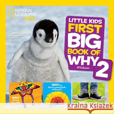 National Geographic Little Kids First Big Book of Why 2 Jill Esbaum 9781426329999