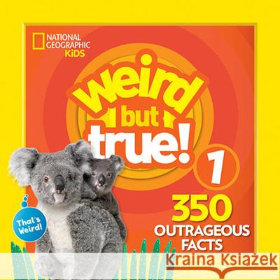Weird But True 1: Expanded Edition National Geographic Kids 9781426331046