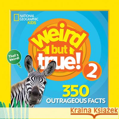 Weird But True 2: Expanded Edition National Geographic Kids 9781426331060