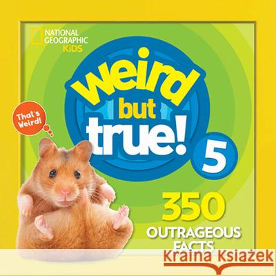 Weird But True 5: Expanded Edition National Geographic Kids 9781426331121