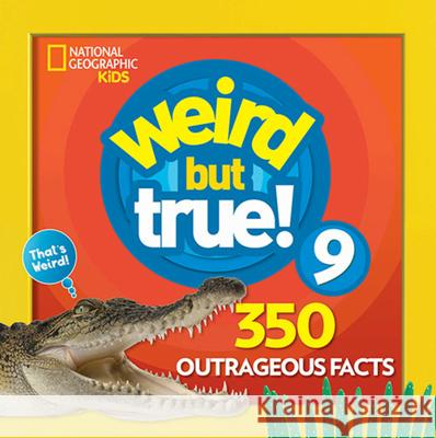 Weird But True! 9 National Geographic Kids 9781426331206