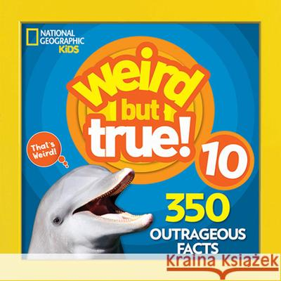 Weird But True 10 National Geographic Kids 9781426331879