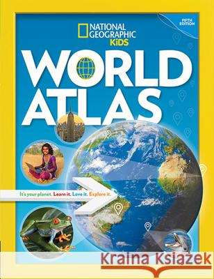 National Geographic Kids World Atlas, 5th Edition National Geographic Kids 9781426332470