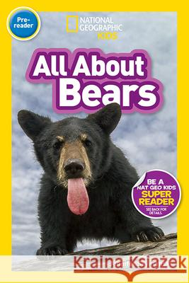 National Geographic Readers: All about Bears (Pre-Reader) National Geographic Kids 9781426334849
