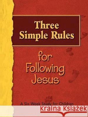 Three Simple Rules for Following Jesus Leader's Guide: A Six-Week Study for Children Rueben Job 9781426700422