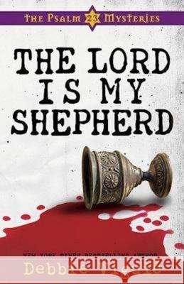 The Lord Is My Shepherd: The Psalm 23 Mysteries #1 Debbie Viguie 9781426701894 Abingdon Press