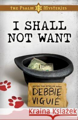 I Shall Not Want: The Psalm 23 Mysteries #2 Debbie Viguie 9781426701900 Abingdon Press