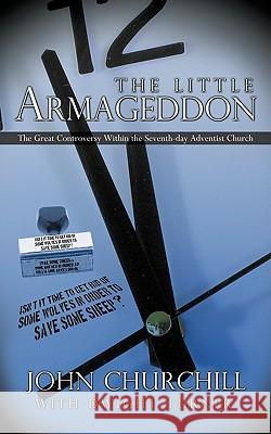 The Little Armageddon: The Great Controversy Within the Seventh-Day Adventist Church Churc Joh 9781426932410