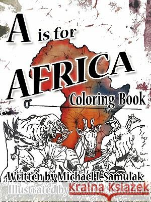 A is for Africa: Coloring Book Michael I. Samulak 9781426940972 Trafford Publishing