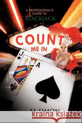 Count Me in: A Professional's Guide to Blackjack Al Simon 9781426975905