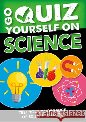 Go Quiz Yourself on Science Izzi Howell 9781427128737