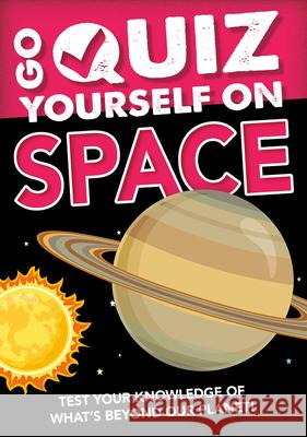 Go Quiz Yourself on Space Izzi Howell 9781427128744
