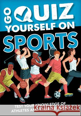 Go Quiz Yourself on Sports Annabel Savery 9781427128751