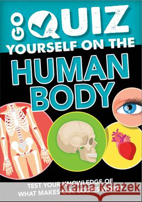 Go Quiz Yourself on the Human Body Izzi Howell 9781427128768
