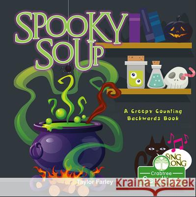 Spooky Soup: A Creepy Counting Backwards Book Taylor Farley 9781427129390