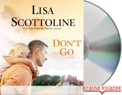 Don't Go - audiobook Lisa Scottoline 9781427228949