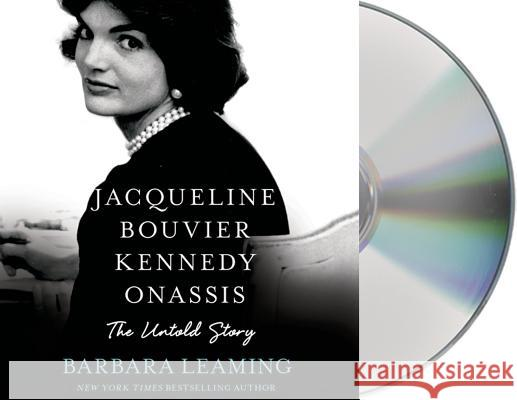 Jacqueline Bouvier Kennedy Onassis: The Untold Story - audiobook Barbara Leaming Eliza Foss 9781427252326