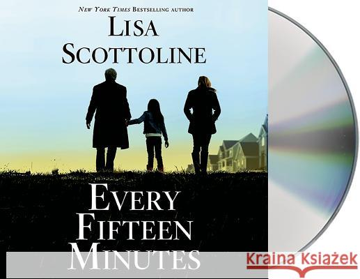 Every Fifteen Minutes - audiobook Lisa Scottoline 9781427252418