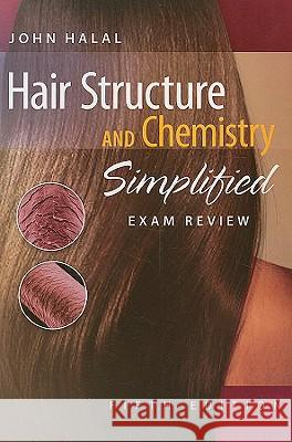 Exam Review for Halal's Hair Structure and Chemistry Simplified John Halal 9781428335608