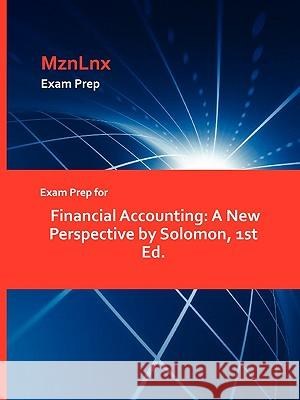 Exam Prep for Financial Accounting: A New Perspective by Solomon, 1st Ed. Solomon 9781428871731 Mznlnx