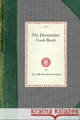 Dromedary Cook Book Hills Brothe Th The Hills Brothers Company 9781429010153