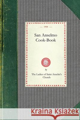 San Anselmo Cookbook Lad Th Saint Anselm's Church (San Ansel Ladies 9781429011181