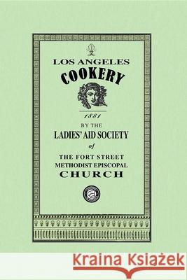 Los Angeles Cookery Fort Street Methodist Epis (Lo 9781429011396