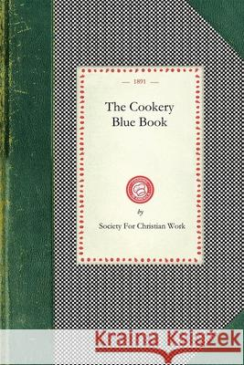 Cookery Blue Book First Unitarian Society of San Francisco 9781429011402