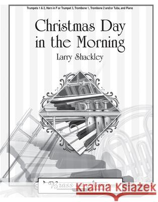 Christmas Day in the Morning Larry Shackley 9781429120326