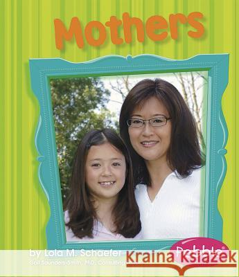 Mothers: Revised Edition Lola M. Schaefer 9781429617567