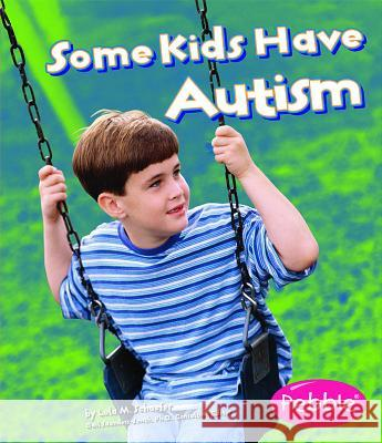 Some Kids Have Autism Martha E. H. Rustad 9781429617727