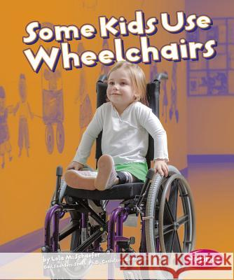 Some Kids Use Wheelchairs: Revised Edition Lola M. Schaefer 9781429617765
