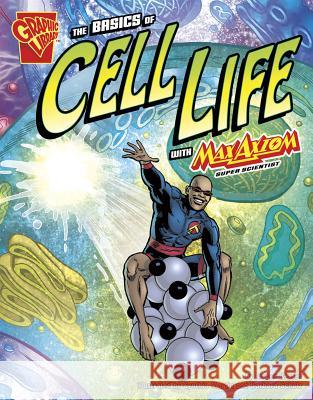 The Basics of Cell Life with Max Axiom, Super Scientist Amber Keyser 9781429639040