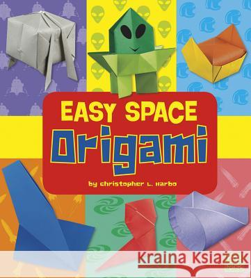 Easy Space Origami Christopher L. Harbo 9781429660013
