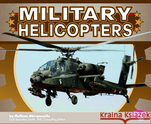 Military Helicopters Melissa Abramovitz 9781429675741 Capstone Press