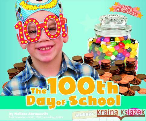 The 100th Day of School Melissa Abramovitz 9781429686457 Capstone Press