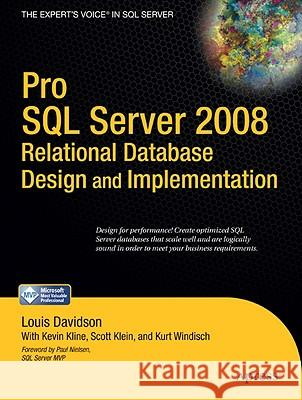 Pro SQL Server 2008 Relational Database Design and Implementation Louis Davidson Kevin Kline Kurt Windisch 9781430208662
