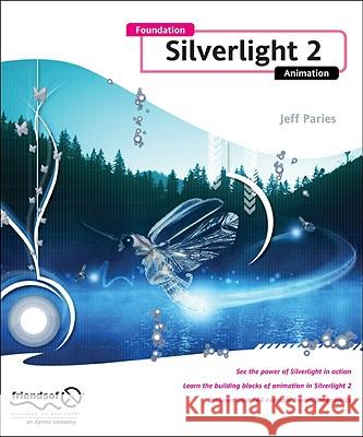 Foundation Silverlight 2 Animation Jeff Paries 9781430215691