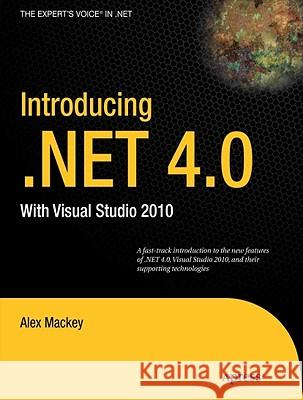 Introducing .Net 4.0: With Visual Studio 2010 A Mackey 9781430224556 0