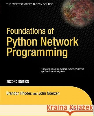 Foundations of Python Network Programming Tim Bower John Goerzen 9781430230038