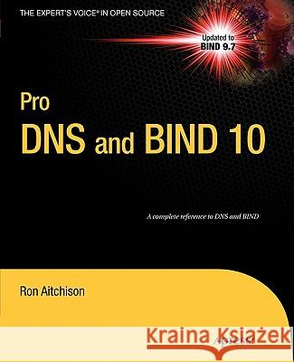 Pro DNS and Bind 10 Ron Aitchison 9781430230489