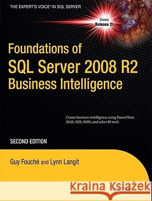 Foundations of SQL Server 2008 R2 Business Intelligence Guy Fouche Lynn Langit 9781430233244