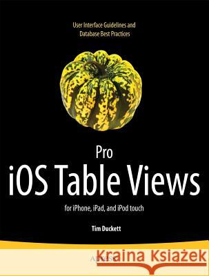 Pro iOS Table Views: For iPhone, iPad, and iPod Touch A Kosmaczewski 9781430233480 0